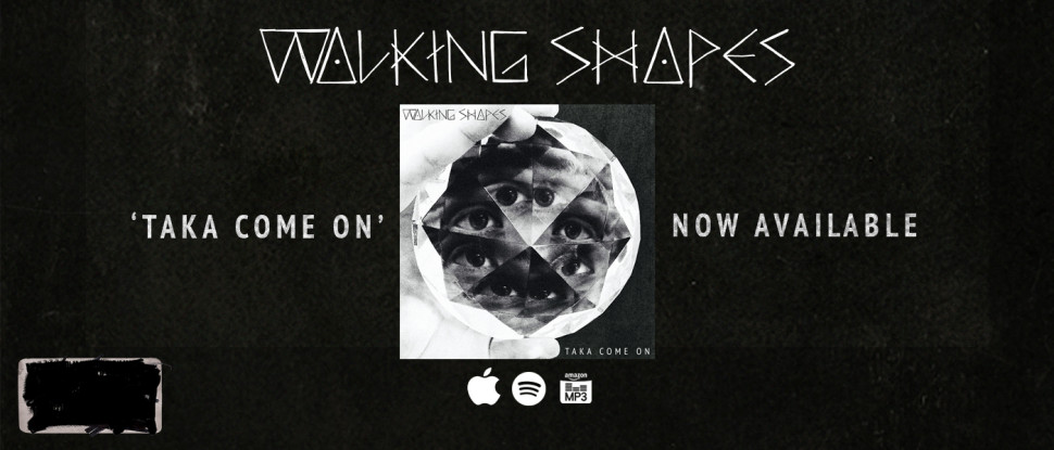 walking-shapes-taka-come-on-now-available